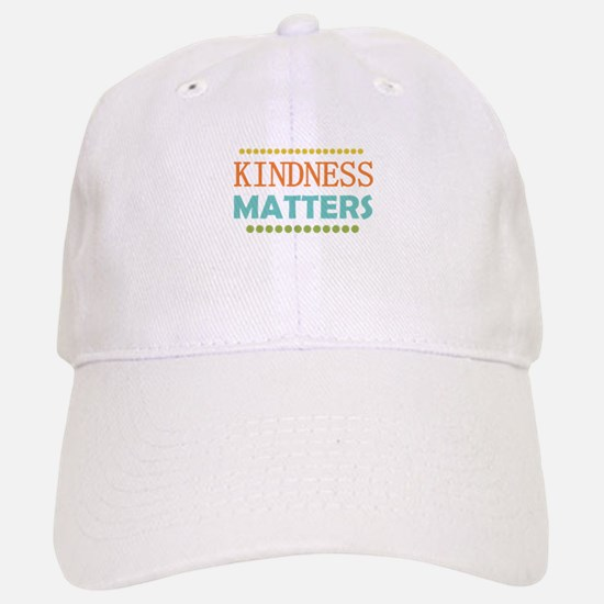 Kindness Matters Baseball Baseball Cap