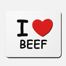 I love beef Mousepad