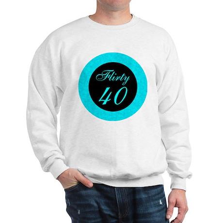 Flirty Forty Sweatshirt