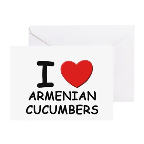 I love armenian cucumbers Greeting Cards (Package