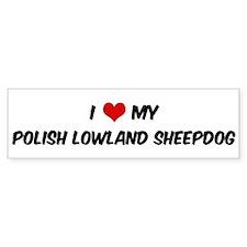 I Love: Polish Lowland Sheepd Bumper Bumper Sticker