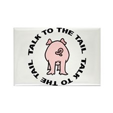Talk To The Tail Pig Rectangle Magnet