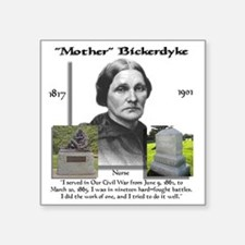 "Mother_Bickerdyke Square Sticker 3"" x 3"""