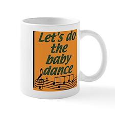 Let's baby dance Mug
