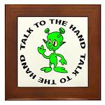 Talk To The Hand Alien Framed Tile