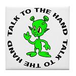 Talk To The Hand Alien Tile Coaster