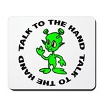 Talk To The Hand Alien Mousepad