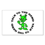 Talk To The Hand Alien Rectangle Sticker