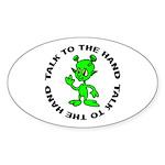 Talk To The Hand Alien Oval Sticker