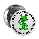 Talk To The Hand Alien Button