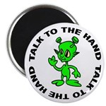 Talk To The Hand Alien Magnet