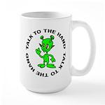 Talk To The Hand Alien Large Mug