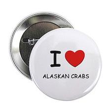 I love alaskan crabs Button