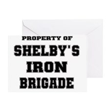 Property of Shelbys Iron Brogade Greeting Card