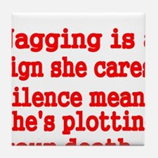 Nagging is a sign she cares Tile Coaster