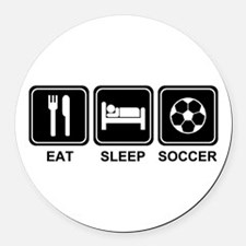 EAT SLEEP SOCCER Round Car Magnet