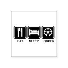"EAT SLEEP SOCCER Square Sticker 3"" x 3"""