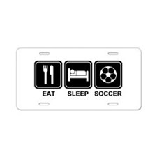 EAT SLEEP SOCCER Aluminum License Plate