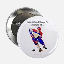 "TOP I'm Dreaming of Hockey 2.25"" Button"