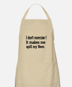 I dont exercise. It makes me spill my beer. Apron