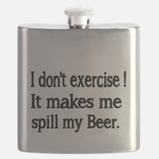 I dont exercise. It makes me spill my beer. Flask