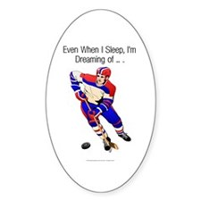 TOP I'm Dreaming of Hockey Oval Decal