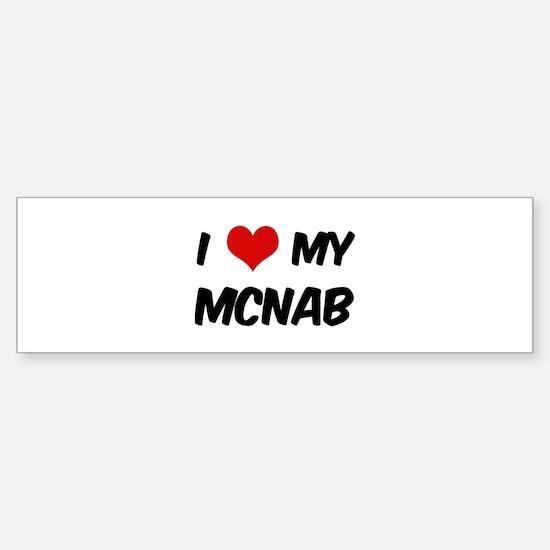 I Love: McNab Bumper Bumper Bumper Sticker