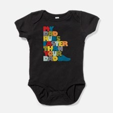 My Dad Runs Faster Than Your Dad Baby Bodysuit