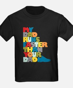 My Dad Runs Faster Than Your Dad T-Shirt