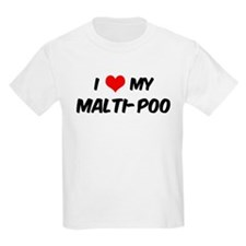 I Love: Malti-Poo Kids T-Shirt