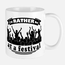 Id RATHER be at a festival Small Mug