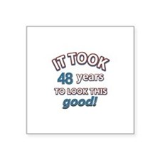 """48 year old designs Square Sticker 3"""" x 3"""""""