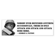 Patton Quote - Attack Bumper Bumper Sticker