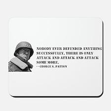 Patton Quote - Attack Mousepad