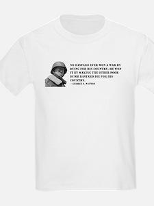 Patton Quote - Die Kids T-Shirt