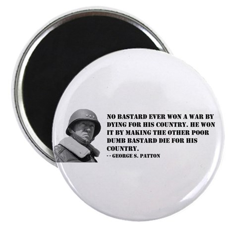 "Patton Quote - Die 2.25"" Magnet (10 pack)"
