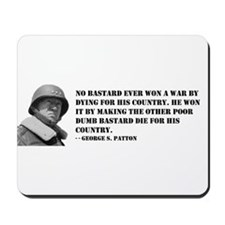 Patton Quote - Die Mousepad