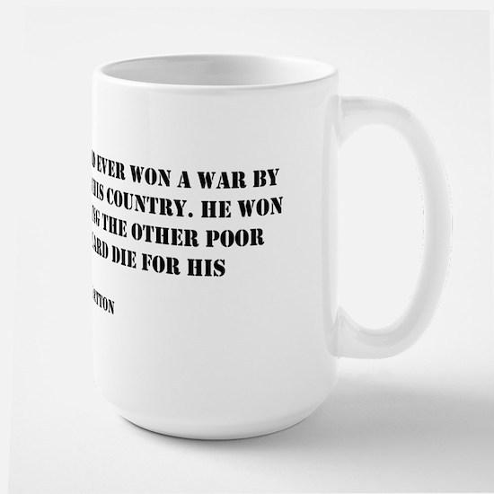 Patton Quote - Die Large Mug