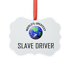 SLAVE-DRIVER52 Ornament