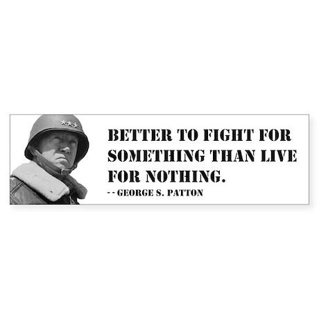 Patton Quote - Die Bumper Sticker