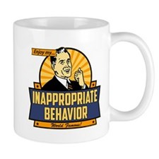 World Famous Inappropriate Behavior Mug
