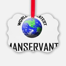 MANSERVANT106 Ornament