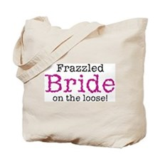 Frazzled Bride Tote Bag