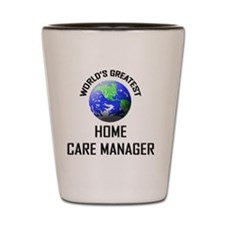 HOME-CARE-MANAGER67 Shot Glass