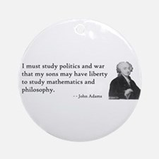 John Adams Quotes - Study War Ornament (Round)