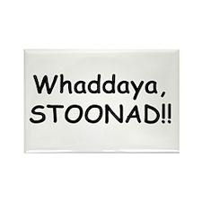 Whaddaya, Stoonad Rectangle Magnet