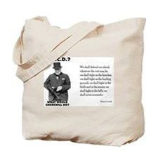 What Would Churchill Do - Never Surrender Tote Bag