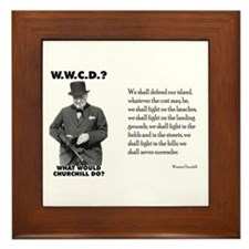 What Would Churchill Do - Never Surrender Framed T