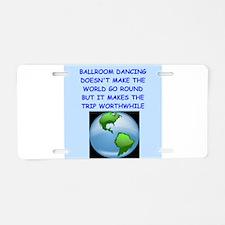 ballroom dancing Aluminum License Plate