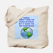 comedy Tote Bag